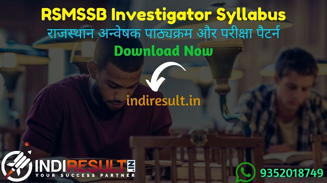 RSMSSB Investigator Syllabus 2020 : Check RSMSSB Rajasthan Investigator Syllabus 2020 Download pdf RSMSSB Investigator Detailed Syllabus & Exam Pattern Official pdf Download. Get RSMSSB Investigator Official Syllabus and Exam Pattern for written exam.