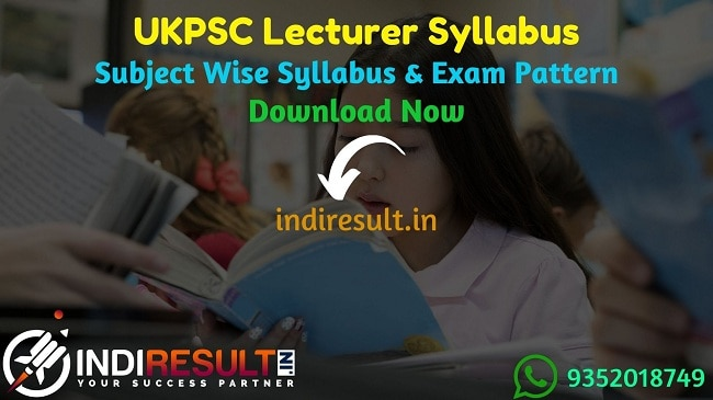 UKPSC Lecturer Syllabus 2021 - Check Uttrakhand Lecturer Syllabus pdf in Hindi & UKPSC Lecturer Exam Pattern, Download UKPSC Pravakta Syllabus pdf.