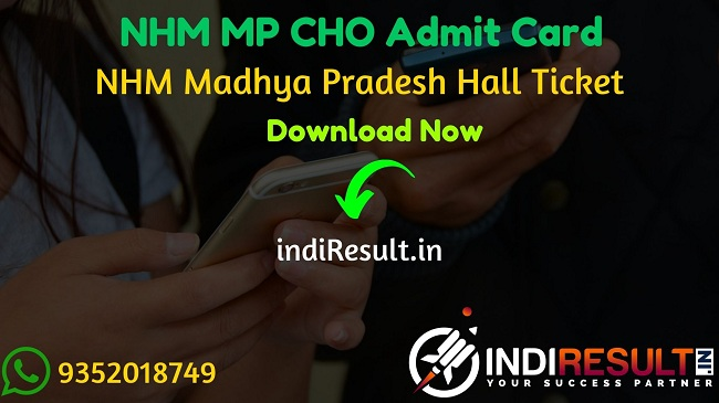 NHM MP CHO Admit Card 2020 - Download Admit Card of NHM MP Community Health Officer Exam 2020. National Health Mission, Madhya Pradesh published Admit Card Of NHM MP CHO exam on official website nhmmp.gov.in