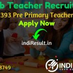 Punjab Teacher Recruitment 2021 - Apply Punjab Education Recruitment Board 8393 Pre Primary Teacher Vacancy Notification, Eligibility Criteria, Salary.
