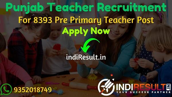 Punjab Teacher Recruitment 2021 - Apply Punjab Education Recruitment Board 8393 Pre Primary Teacher Vacancy Notification, Eligibility Criteria, Salary.