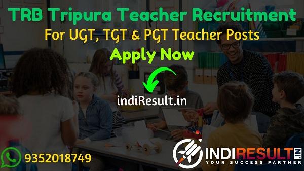TRB Tripura Teacher Recruitment 2020 - Teachers Recruitment Board Tripura 4080 UGT, TGT & PGT Vacancy Notification, Eligibility Criteria, Salary, Age Limit, Educational Qualification and selection process.