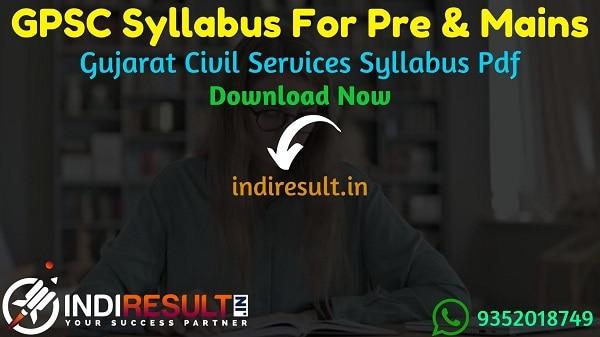 GPSC Syllabus 2021 - Get GPSC Pre & Mains Exam Syllabus pdf in Hindi/English/Gujarati. Download GPSC 2021 Syllabus pdf & Exam Pattern For Pre & Mains Exam.