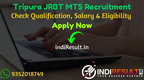 JRBT MTS Recruitment 2021 - Check Tripura JRBT 2500 MTS Vacancy Notification, Eligibility Criteria, Salary, Age Limit,Qualification, Apply Online, Last Date