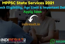 MPPSC State Services 2021 Recruitment Notification- Check MPPSC State Service Recruitment Notification, Eligibility Criteria, Salary, Age Limit, Last Date.