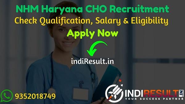 NHM Haryana CHO Recruitment 2021 - Haryana NHM CHO cum MLHP Vacancy Notification, Age Limit, Salary, Eligibility Criteria, Educational Qualification, Apply.