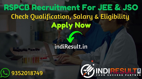 RSPCB Recruitment 2020: Apply Online For RSPCB JSO, JEE Vacancy Notification, Eligibility Criteria, Salary, Age Limit, Educational Qualification & selection process.
