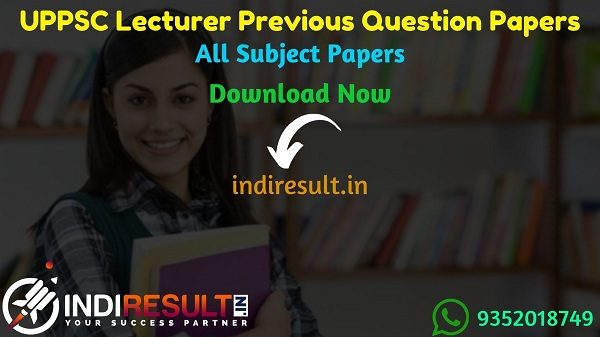 UPPSC Lecturer Previous Question Papers - Download UPPSC Lecturer Previous Year Papers pdf. Get UPPSC GIC Lecturer Old Question Papers.