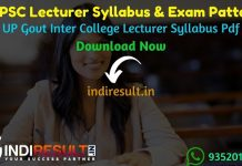 UPPSC Lecturer Syllabus 2021 - Check UPPSC Inter College Lecturer Syllabus pdf in hindi, Exam Pattern, Download UPPSC GIC Lecturer Syllabus pdf subject wise