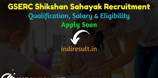 GSERC Shikshan Sahayak Recruitment 2021 - Gujarat GSERC 5689 Shikshan Sahayak Vacancy Notification, Eligibility Criteria, Salary, Last Date, Age Limit.
