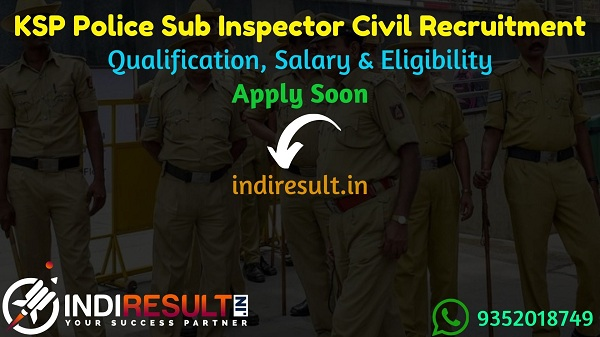 KSP SI Recruitment 2021 - Karnataka State Police 545 SI Vacancy Notification, Eligibility Criteria, Salary, Last Date, Age Limit. KSP PSI Civil Recruitment.