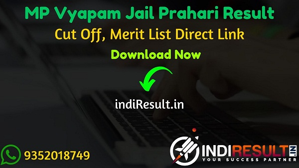 MP Vyapam Jail Prahari Result 2021 - Download MP Jail Prahari Result Name wise Cut Off & Merit List Pdf. Result Date MP Jail Prahari Exam. MPPEB Result 2021