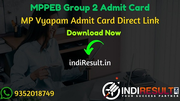 MPPEB Group 2 Admit Card 2021- Download MP Vyapam Sub Group 4 Sahayak Sanparikshak, DEO, Assistant, Jr Assistant, Steno, Auditor Admit Card 2021. name wise