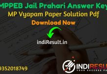 MP Vyapam Jail Prahari Answer Key 2021 - MPPEB Jail Prahari Answer Key pdf & Download Answer Key of MPPEB Jail Prahari Exam 2021. MPPEB Karyapalik Exam Key.