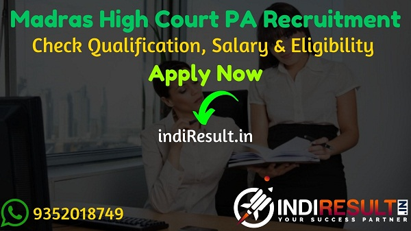 Madras High Court Personal Assistant Recruitment 2021 - Check Madras High Court Recruitment Latest Notification, Eligibility Criteria, Salary, Age Limit.
