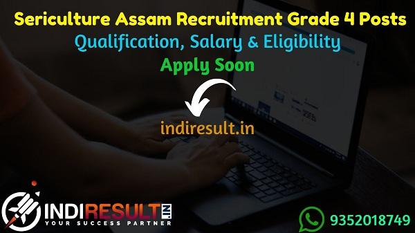 Sericulture Assam Recruitment 2021 - Assam Sericulture Grade 4 Recruitment Notification, Dep Sericulture Assam 180 Grade IV Vacancy, Eligibility, Salary.