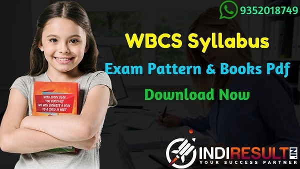 WBCS Syllabus 2021 – WBPSC WBCS 2021 Syllabus Pdf Download in (Hindi/Bengali Version). Download WBCS Pre+Mains Syllabus Pdf & WBCS Exam Pattern,WBCS Books