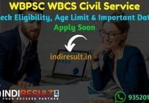 WBPSC WBCS 2021 - Check WBCS Notification, Salary, Eligibility Criteria, Exam Pattern, Age Limit, Educational Qualification & selection process.WBCS Vacancy