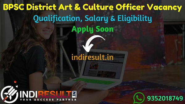 BPSC District Art and Culture Officer Recruitment 2021 - Apply Online BPSC District Art and Culture Officer Vacancy Notification,Eligibility Criteria,Salary
