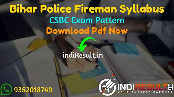 Bihar Police Fireman Syllabus 2021 - Download CSBC Bihar Fireman Syllabus Pdf in Hindi/English & Exam Pattern, Download CSBC Bihar Fireman Syllabus pdf.