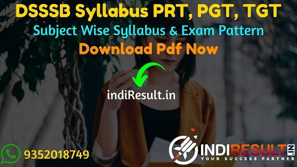 DSSSB Syllabus 2021 - Download DSSSB PGT, TGT, PRT & Nursery Teacher Syllabus pdf in Hindi/English. Download DSSSB PRT Syllabus Pdf, DSSSB TGT Syllabus PDF