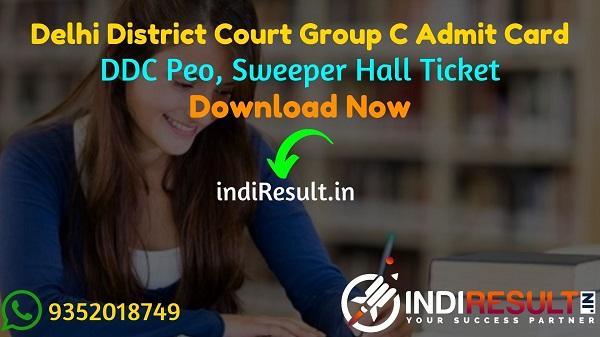 Delhi District Court Group C Admit Card 2021 - Download DDC Peon Sweeper Group C Admit Card 2021. DDC published Group C Admit Card on delhicourts.nic.in.