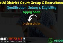 Delhi District Court Group C Recruitment 2021 - Apply online Delhi District Court 417 Group C Vacancy Notification, Eligibility Criteria, Salary,Last Date.