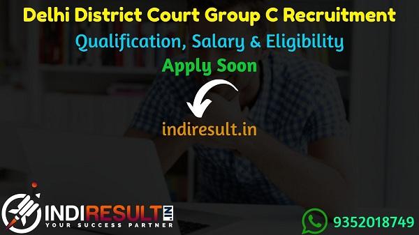 Delhi District Court Group C Recruitment 2021 - Apply online Delhi District Court 417 Group C Vacancy Notification, Eligibility Criteria, Salary,Last Date.