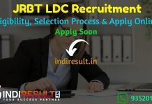 JRBT LDC Recruitment 2021 - Apply JRBT 1500 LDC Vacancy, Notification, Eligibility Criteria, Age Limit, Salary, Educational Qualification, Selection process