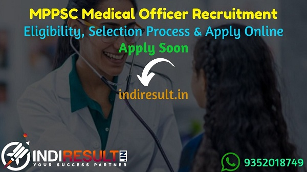MPPSC MO Recruitment 2021: Madhya Pradesh MPPSC Medical Officer Vacancy Notification, MPPSC MO Eligibility, Salary, Apply Online, Last Date & Qualification.