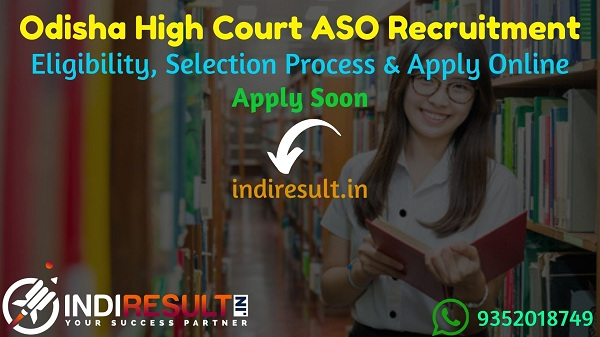 Odisha High Court ASO Recruitment 2021 – Apply Odisha High Court Assistant Section Officer Vacancy Notification, Eligibility Criteria, Age Limit, Salary.