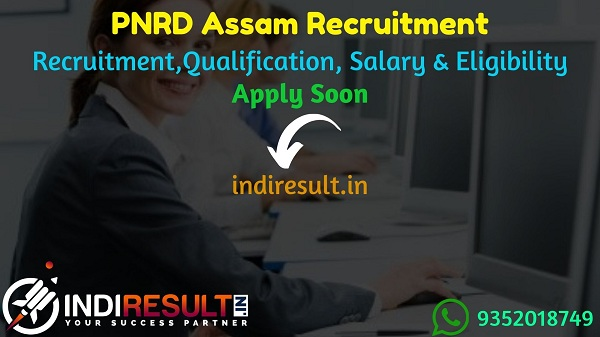 PNRD Assam Recruitment 2021 - Apply Online PNRD Assam Computer Assistant,Accounts Assistant Gram Panchayat Coordinator, Manager,Gram Rozgar Sahayak Vacancy