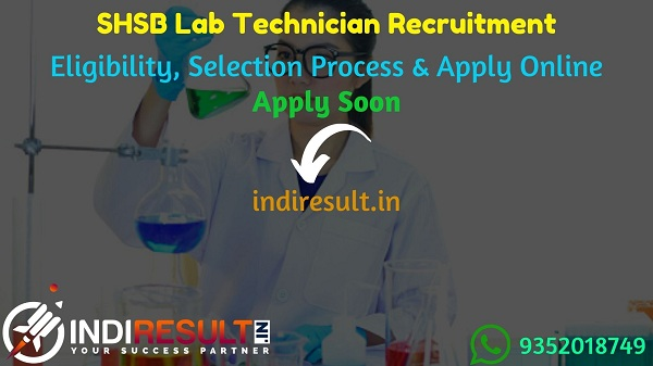 SHSB Lab Technician Recruitment 2021 - Apply SHSB Bihar Lab Technician Vacancy Notification, Eligibility Criteria, Age Limit, Salary,Qualification,Last Date