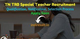 TN TRB Special Teacher Recruitment 2021 - Apply TN TRB 1598 Special Teacher Vacancy Notification, TRB Special Teacher Eligibility, Age Limit, Salary.
