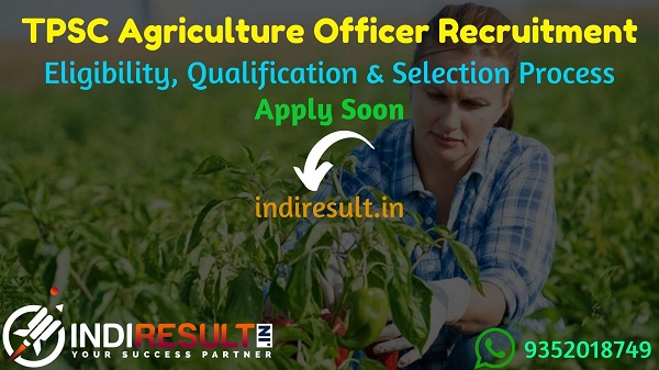 TPSC Agriculture Officer Recruitment 2021 - Apply TPSC 63 Agriculture Officer Vacancy Notification, Eligibility Criteria, Age Limit, Salary,Last Date.