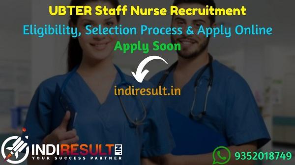 UBTER Staff Nurse Recruitment 2021 - Apply UBTER 2621 Staff Nurse Vacancy Notification, Eligibility Criteria, Age Limit, Salary, Qualification, Last Date.