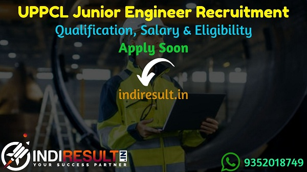 UPPCL JE Recruitment 2021 - Apply Online UPPCL JE 2021 Vacancy Notification, Eligibility Criteria, Salary, Last Date. UPPCL Recruitment Junior Engineer Post