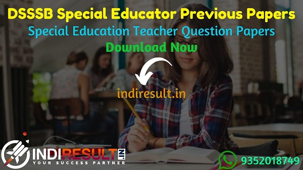 DSSSB Special Educator Previous Question Papers - Download DSSSB Special Education Teacher Previous Year Question Papers pdf. Special Teacher Question paper