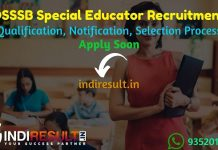 DSSSB Special Educator Recruitment 2021– Apply DSSSB 1126 Special Education Teacher Vacancy Notification, DSSSB Special Teacher Eligibility Criteria,Salary