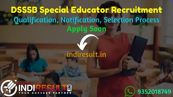 DSSSB Special Educator Recruitment 2021 – Apply DSSSB 1126 Special Education Teacher Vacancy Notification, DSSSB Special Teacher Eligibility Criteria,Salary