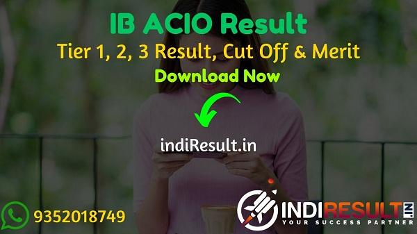 IB ACIO Result 2021- Download Intelligence Bureau MHA IB ACIO Tier 1 Result, Cut off & Merit List 2021. Result Date Of IB ACIO Exam is March Last Week 2021