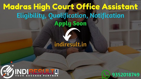 Madras High Court Office Assistant Recruitment 2021 - Apply Madras High Court 367 Office Assistant Vacancy Notification, Eligibility Criteria, Salary.
