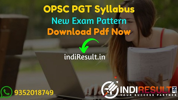 OPSC PGT Syllabus 2021 - Download OPSC PGT Exam Syllabus Pdf Downoad, Get OPSC PGT Teacher Syllabus Pdf Physics, Chemistry, Maths, Zoology, Botany.