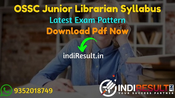 OSSC Junior Librarian Syllabus 2021 - Download OSSC Odisha Junior Librarian Syllabus Pdf & OSSC Junior Librarian Exam Pattern. Download OSSC Syllabus Pdf