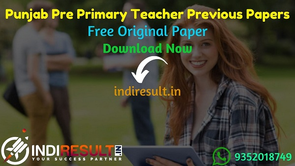 Punjab Pre Primary Teacher Previous Question Papers - Download Punjab Pre Primary Teacher Previous Year Question Papers pdf, Punjab Teacher Previous Papers.