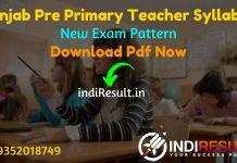 Punjab Pre Primary Teacher Syllabus 2021 - Download Punjab Pre Primary Teacher Exam Syllabus pdf. Download Syllabus of Punjab Pre Primary Teacher.