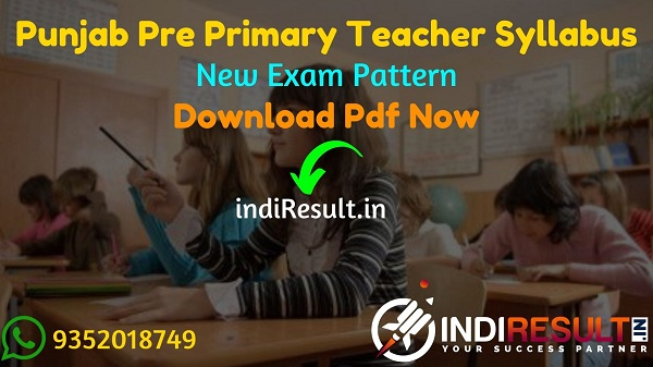 Punjab Pre Primary Teacher Syllabus 2021 - Download Punjab Pre Primary Teacher Exam Syllabus pdf. Download Syllabus of Punjab Pre Primary Teacher.