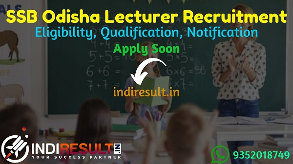 SSB Odisha Lecturer Recruitment 2021 - Apply SSB Odisha 972 Lecturer Vacancy Notification, SSB Lecturer Eligibility Criteria, Age Limit, Salary, Last Date.