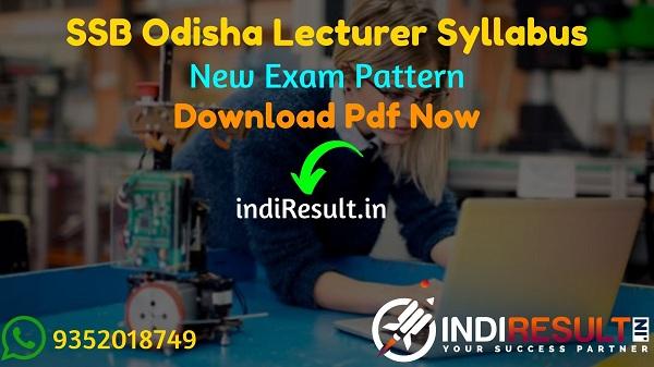 SSB Odisha Lecturer Syllabus 2021 - Download Odisha SSB Lecturer Syllabus. Odisha Lecturer SSB Syllabus Pdf& Exam Pattern. Syllabus of SSB Odisha Lecturer