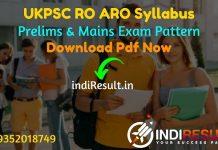 UKPSC RO ARO Syllabus 2021 - Download UKPSC Samiksha Adhikari Syllabus & UK RO ARO Syllabus Pdf in Hindi/English For Pre+ Mains & UKPSC RO ARO Exam Pattern